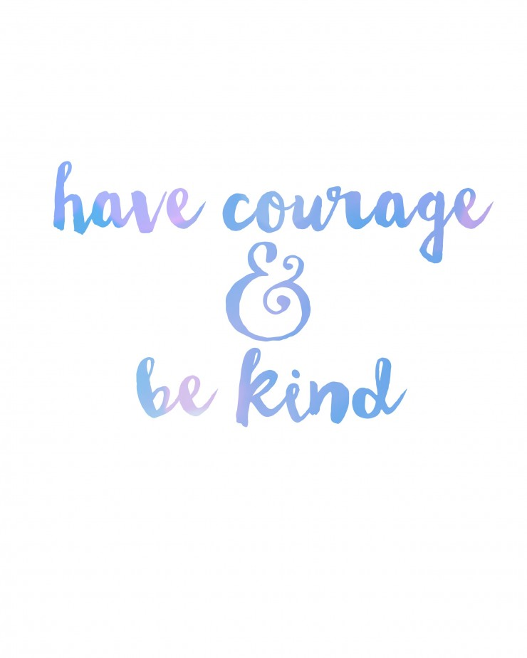 Have Courage and Be Kind FREE Printable from Cinderella Movie