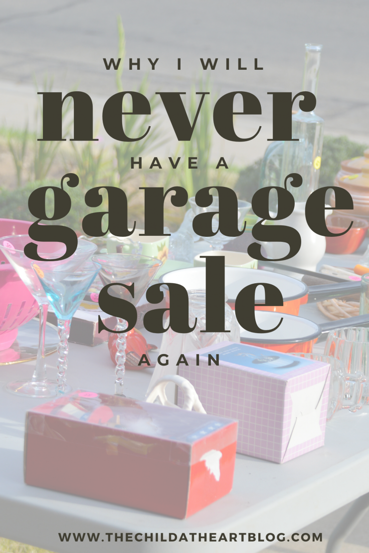 Why I Will NEVER Have a Garage Sale Again - 5 tips to keep your home decluttered and peaceful!